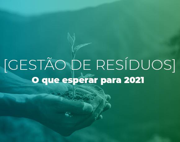 O que esperar da gestão de resíduos para 2021